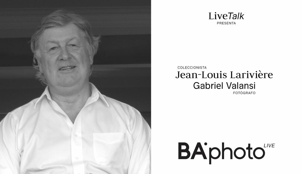 BAphoto LIVETALK #11 – IN CONVERSATION WITH ART COLLECTOR JEAN-LOUIS LARIVIÈRE