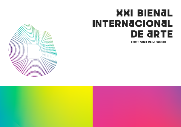 XXI INTERNATIONAL BIENNIAL OF ART OF SANTA CRUZ DE LA SIERRA 2019-2020